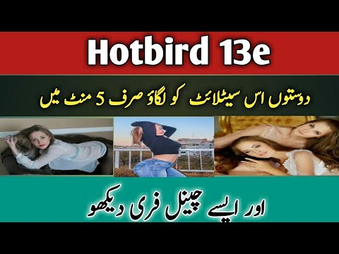 Hotbird 13 E Dish Setting In Punjab Pakistan And India Full Channels List 2019