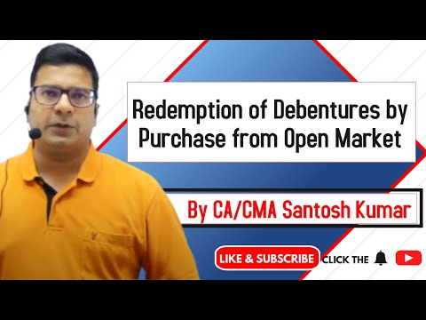 Redemption of debentures by purchase from open market  by Santosh kumar (CA/CMA)