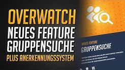 NEUES FEATURE GRUPPEN SUCHE! | Neues Anerkennungssystem / Social-Features ★ Overwatch Deutsch