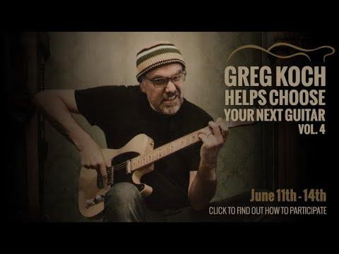 Greg Koch Helps Choose Your Next Guitar • June 11th - June 14th, 2018