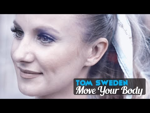 Tom Sweden - Move Your Body [OFFICIAL VIDEO]