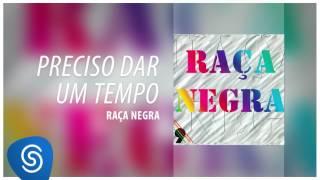Download Lagu Raça Negra - Preciso Dar Um Tempo (Raça Negra, Vol. 9) [Áudio Oficial] mp3