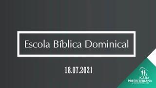 """Escola Dominical - 18.07.2021 - """"Alegremente fazendo outros alegres em Deus"""""""