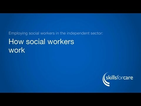 Employing social workers in the independent sector - How social workers work
