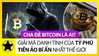 Cha Đẻ Của Bitcoin Là Ai? Giải Mã Danh Tính Của Tỷ Phú Tiền Ảo Bí Ẩn Nhất Thế Giới