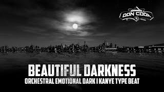 Beautiful Darkness I Orchestral Emotional Dark I KANYE TYPE BEAT