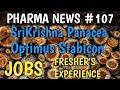 Pharma News #107 | SriKrishna Panacea Optimus Stabicon Pharma Jobs For Freshers & EXP | Pharma Guide