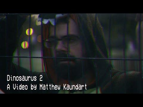Dinosaurus 2  A video by Matthew Kaundart