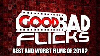 Gambar cover Good Bad Flicks Best and Worst Films of 2018