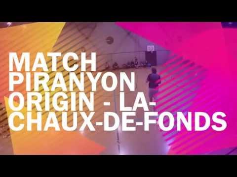 Ligue A: Piranyon Origin - La Chaux de Fonds