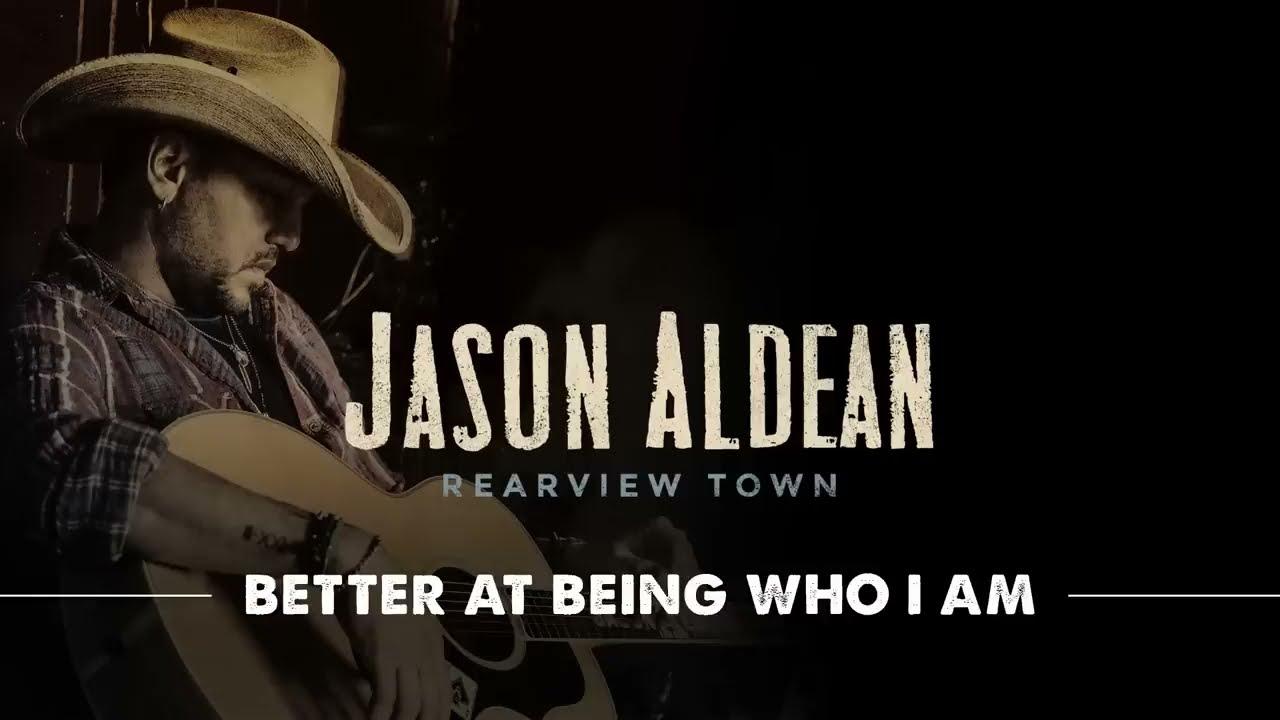 jason-aldean-better-at-being-who-i-am-official-audio-jasonaldeanvevo
