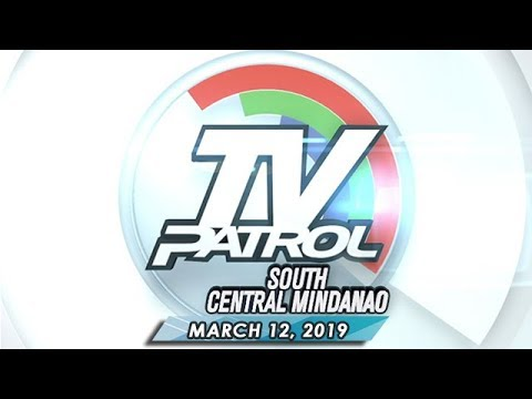 TV Patrol South Central Mindanao - March 12, 2019