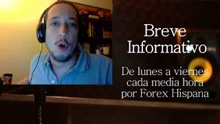 Breve Informativo - Noticias Forex del 25 de Agosto del 2017