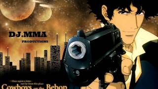 Cowboy Bebop-Green Bird remix-Avoid The Rain-Dj.mma Productions