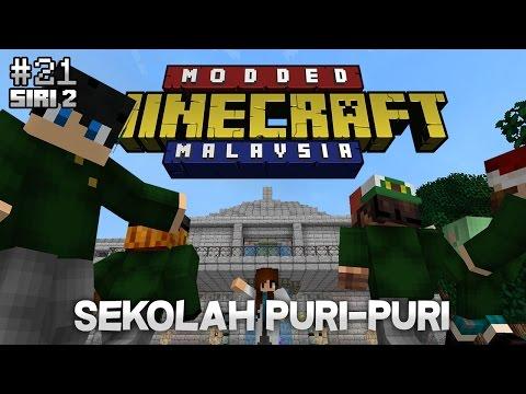 Modded Minecraft Malaysia S2 - E21 - Sekolah Puri-Puri