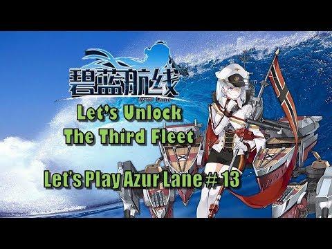 Let's Unlock The Third Fleet   Let's Play Azur Lane Part 13