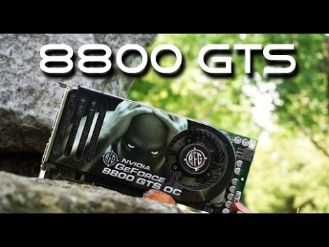 Nvidia 8800 GTS Benchmarks And Retrospective