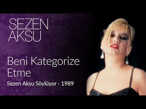 Sezen Aksu - Beni Kategorize Etme (Official Video)