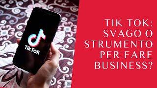 TikTok: svago o strumento per fare business?