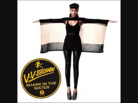 V V Brown- Shark In The Water (Lyrics)