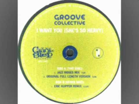 Groove Collective - I Want You (She's So Heavy) (Jazz Moses Mix)