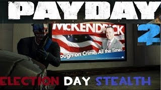 Payday 2: Election Day 100% STEALTH Walkthrough