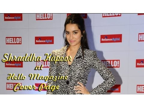 Uncut - Shraddha Kapoor on the Cover Page of Hello Magazine
