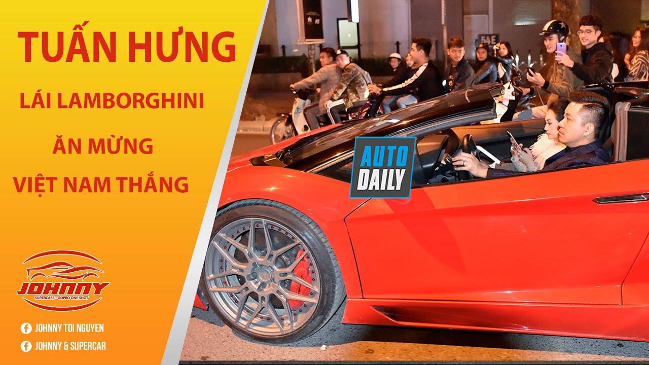 Tuấn Hưng cầm lái Siêu xe Lamborghini mui trần nẹt pô mừng Việt Nam chiến thắng