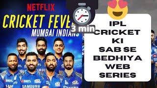 3 min Review: Cricket fever (Netflix series on Mumbai Indians)