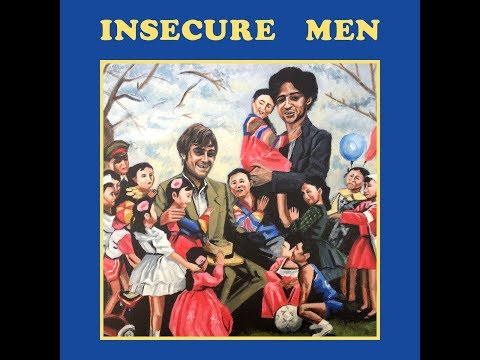 Insecure Men - Insecure Men (Full Album)