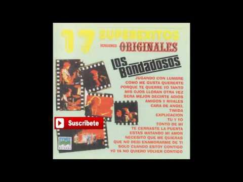 Los Bondadosos - 17 Super Exitos (Disco Completo)