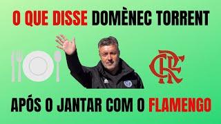Saiba o que disse Domènec Torrent, ex-auxiliar de Guardiola, após jantar com dirigentes do Flamengo
