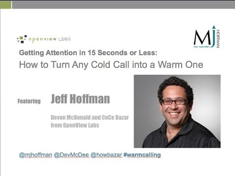 Getting Attention in 15 Seconds: How to Turn Any Cold Call into a Warm One