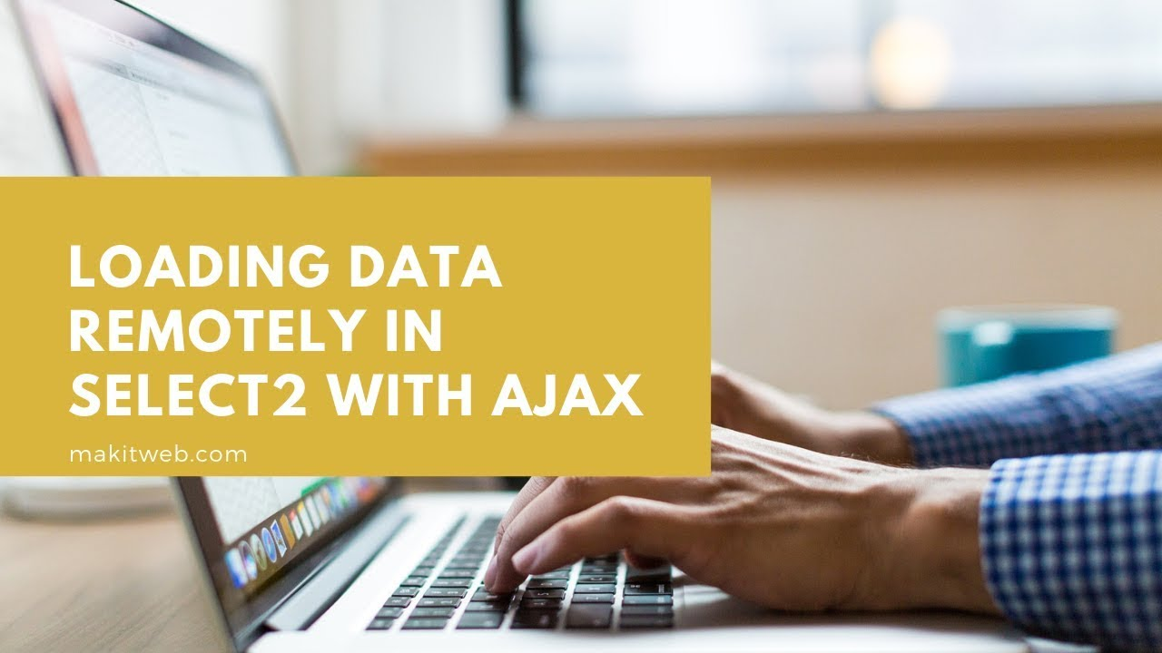 Loading data remotely in Select2 with AJAX
