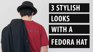 Men's Fashion: 3 Stylish Looks With a Fedora Hat