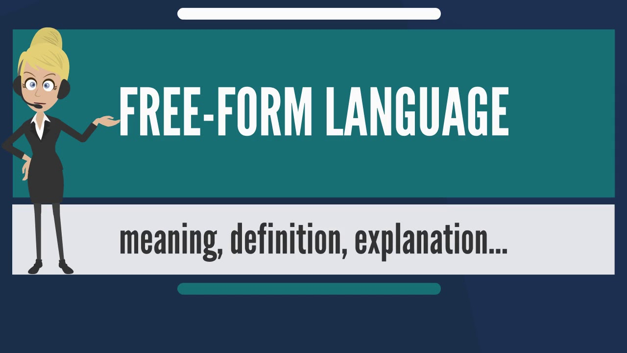 free form meaning  What is FREE-FORM LANGUAGE? What does FREE-FORM LANGUAGE mean? FREE-FORM  LANGUAGE meaning