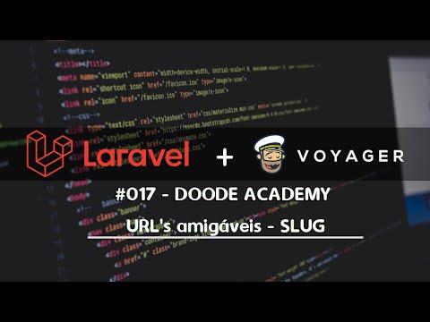 Doode Academy - Vídeo 17 | URL's Amigáveis com Slug no Voyager