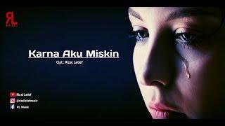 Download lagu Viral..Lagu - Karna Aku Miskin- Rizal Latief (Official Music Video Lyric)