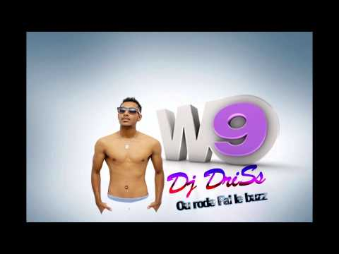 Dj DriSs -Ou Rode Fai Le Buzz- (W9 Entertainment) 2013