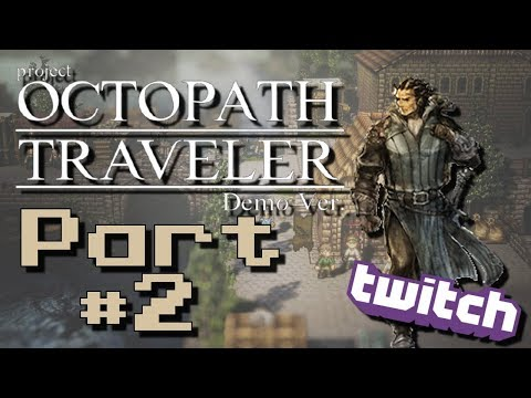 Octopath Traveler *Demo* - Part 2: Some Tough Brigands