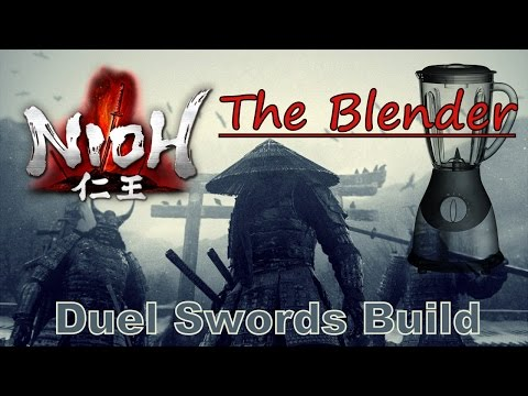 Nioh - The BLENDER (Powerful Dual Swords Build)