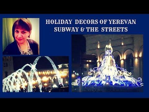HOLIDAY DECORS OF YEREVAN SUBWAY & STREETS