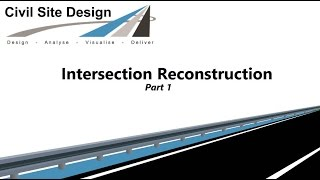 Civil Site Design v17.01 - Intersection Reconstruction - Part 1
