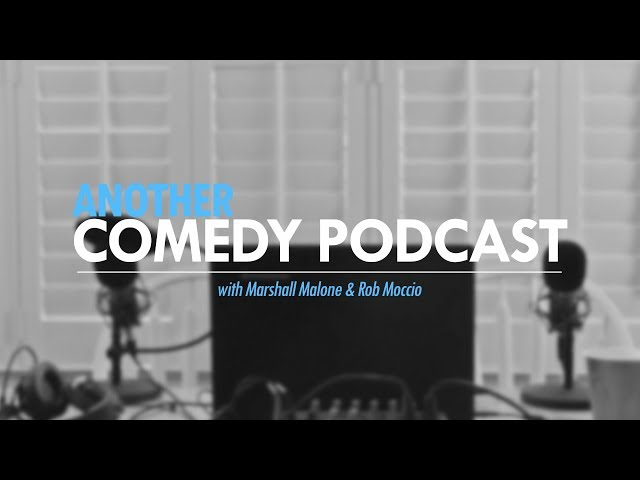 Another Comedy Podcast with Marshall Malone & Rob Moccio: Episode 1