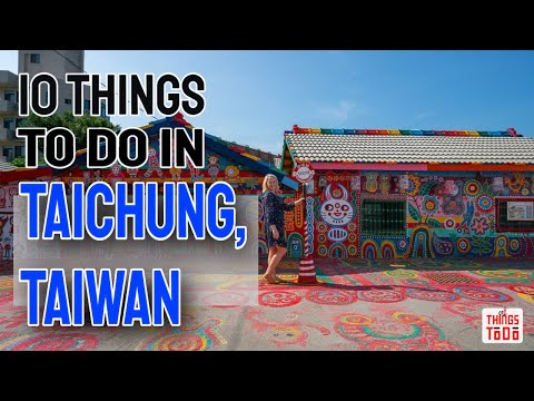 10 Things To Do in Taichung, Taiwan [#5 IS A MUST]