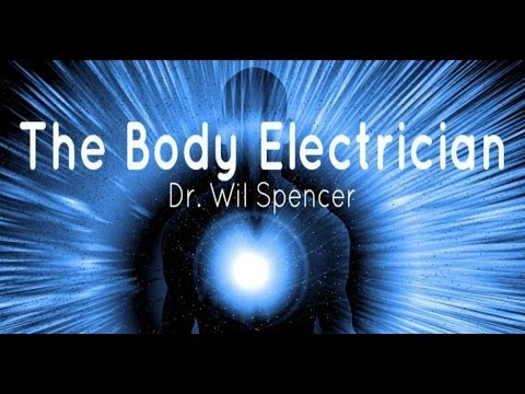 The Body Electrician - Dr. Wil Spencer (The justBernard Show)