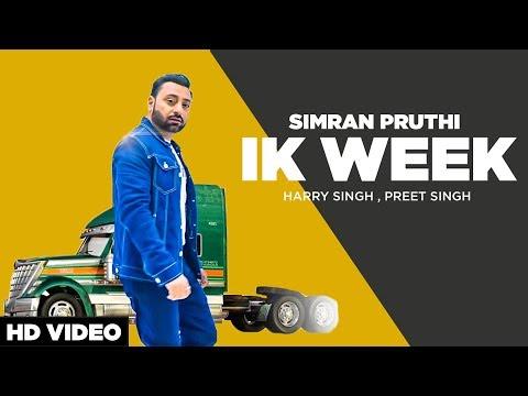 Ik Week - Full video | Simran Pruthi | New Punjabi Songs 2018 | Latest Punjabi Songs 2017