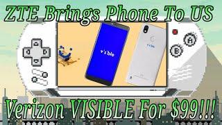 ZTE Brings Phone TO US! Verizon VISIBLE R2 $99 Is This Smart?