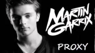 nouveauté martin garrix proxy remix : électro music