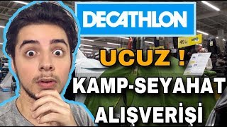 UCUZ KAMP-SEYAHAT MALZEMELERİ ALIŞVERİŞİ TAVSİYELER! | Decathlon: Sırt çanta (10 TL) Quechua Çadır..